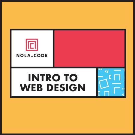 NOLA CODE intro to web design class artwork